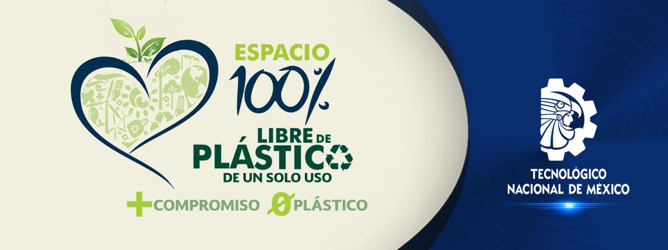 TecNM: 100% libre de plástico de un solo uso