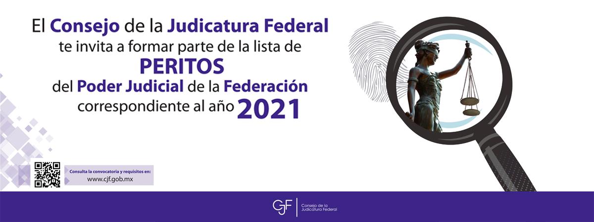 Convocatoria para integrar la lista de personas que pueden fungir como Peritos ante los Órganos del Poder Judicial de la Federación 2021